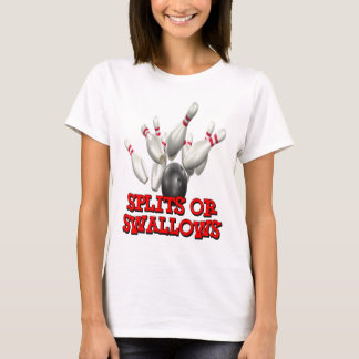 Splits Or Swallows T-Shirt
