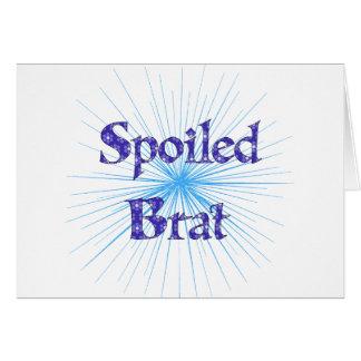 Spoiled Brat Card