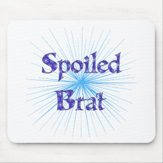 Spoiled Brat Mouse Pad