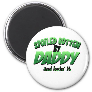 Spoiled Rotten by Daddy 6 Cm Round Magnet