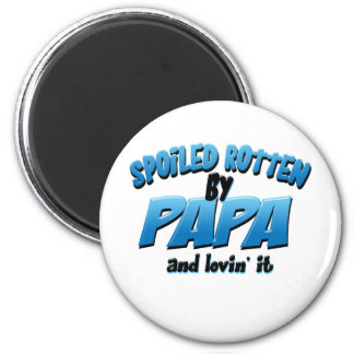 Spoiled Rotten by Papa 6 Cm Round Magnet