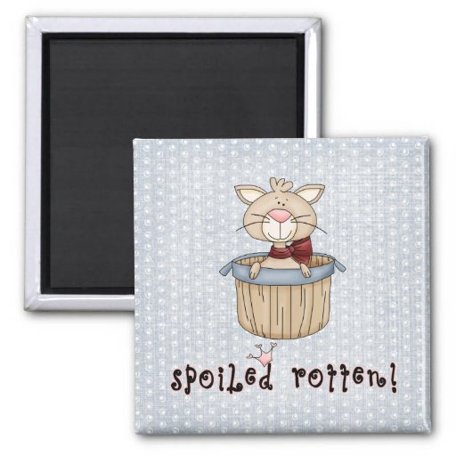 Spoiled Rotten Magnets