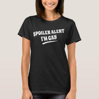 Spoiler alert, I'm gay T-Shirt