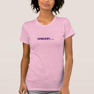 Spoilers - Girlie Version Tshirts