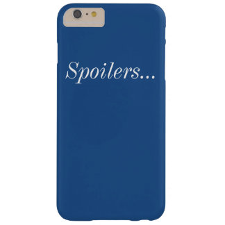 Spoilers iPhone 6+ Barely There Case
