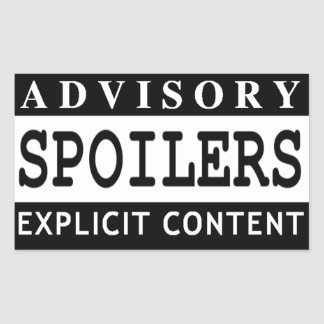 Spoilers Rectangular Sticker
