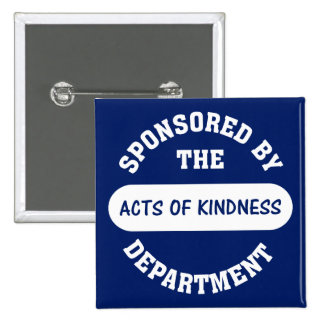 Sponsored by the Acts of Kindness Department 15 Cm Square Badge