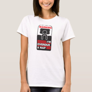 Spoonie-WARNING, I'm overdue a nap t-shirt