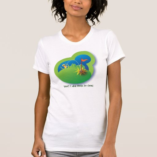 Sport T_shirt: Yes!! I did Hole in One! Tee Shirts