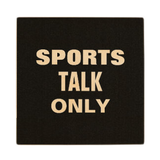 SPORTS TALK ONLY MAN CAVE WOODEN COASTER MAPLE WOOD COASTER