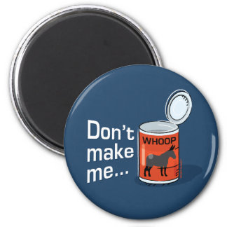 Sporty Slang - Don't Make Me Open Up a Can of... M Fridge Magnets