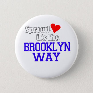 Spread Love The Brooklyn Way 6 Cm Round Badge