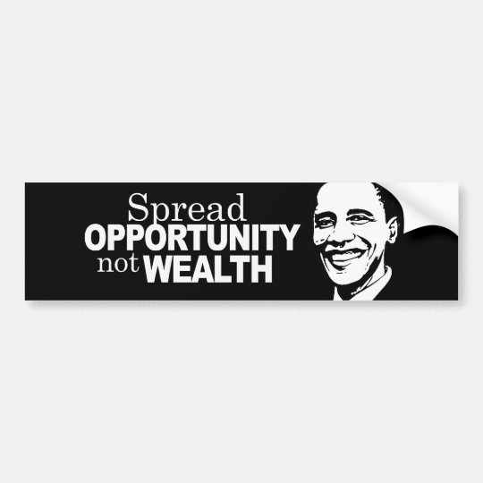 Spread opportunity not wealth Bumpersticker Bumper Sticker