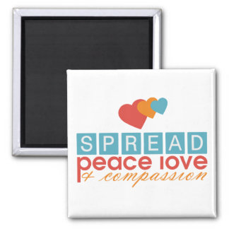Spread Peace Love and Compassion Square Magnet