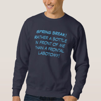 Spring Break Drinking Sweatshirt