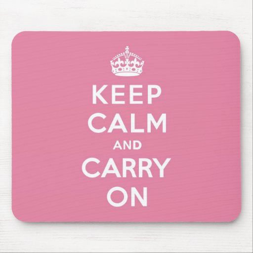 Spring Pink Keep Calm and Carry On Mouse Pads