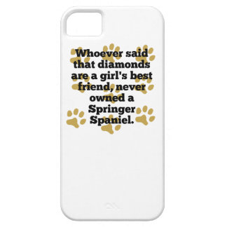 Springer Spaniels Are A Girl's Best Friend iPhone 5 Cases