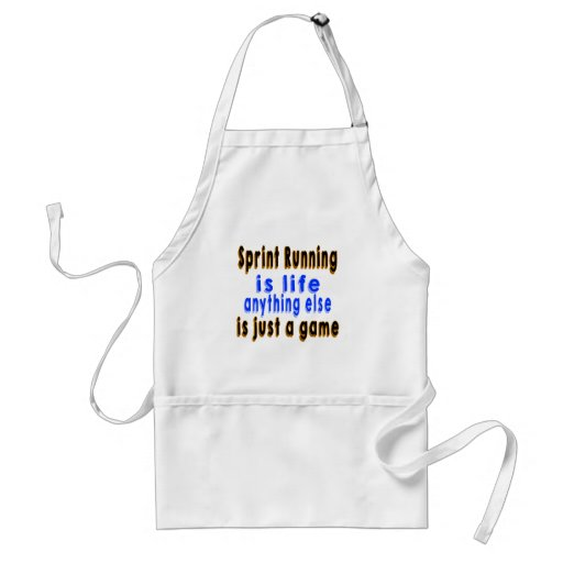 Sprint Running is life anything else is just a gam Apron