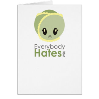 Sprout - Everybody Hates Me Card