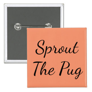 Sprout The Pug Fancy Pin