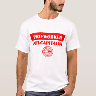 SPUSA Pro-Worker/ Anti-Capitalist T-Shirt