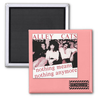 Sq. Magnet Alleycats Nothing (Red) Dangerhouse
