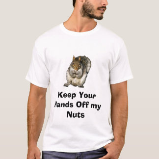 sq nuts 1.2, Keep Your Hands Off my Nuts T-Shirt