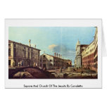 Square And Church Of The Jesuits By Canaletto(Ii) Card