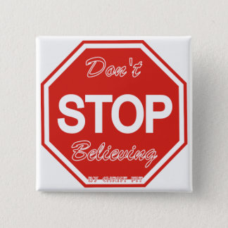 square Don't stop believing pin button