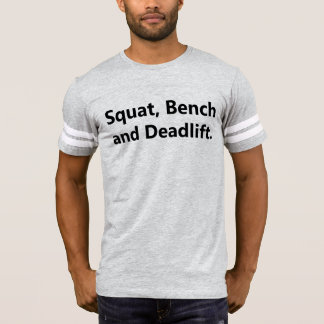 Squat Bench and Deadlift Shirt