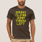 Squat, Climb, Jump, Throw, Life - Fitness T-shirt