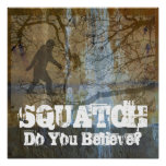 Squatch, Do You Believe Poster