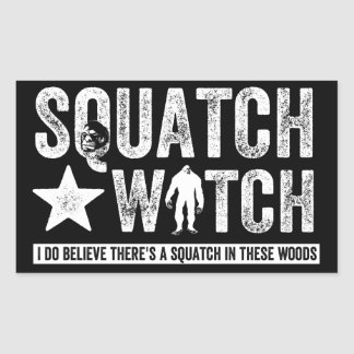 Squatch Watch (for dark) I do believe. Rectangular Sticker