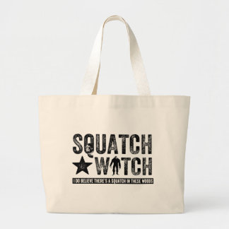 Squatch Watch - I believe Tote Bags