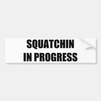 Squatchin in Progress Bumper Stickers