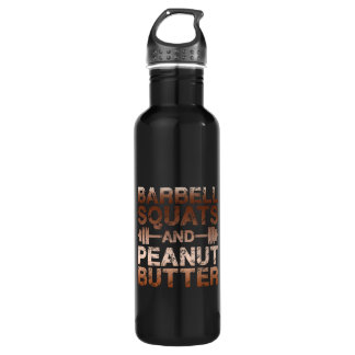 Squats and Peanut Butter - Bodybuliding Motivation 710 Ml Water Bottle