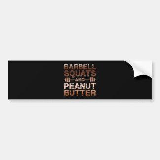 Squats and Peanut Butter - Bodybuliding Motivation Bumper Sticker