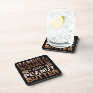 Squats and Peanut Butter - Bodybuliding Motivation Coasters