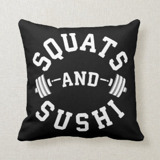 Squats and Sushi - Carbs and Leg Day - Funny Gym Cushion