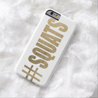 Squats Barely There iPhone 6 Case