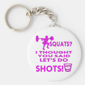 Squats? I Thought You Said Shots (Female) Basic Round Button Key Ring