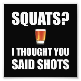 Squats Shots Photograph