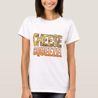 Squeeze Blue Cheese T-Shirt