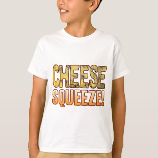 Squeeze Blue Cheese T Shirts