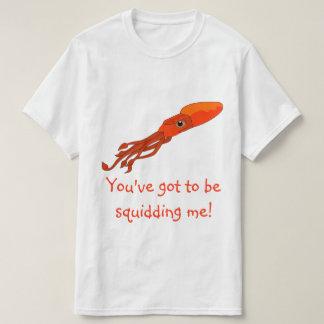 Squidding T-Shirt