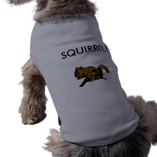 SQUIRREL! DOG SHIRT