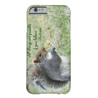 Squirrel with Daisy Mark 9:23 iPhone 6 case ID Cas