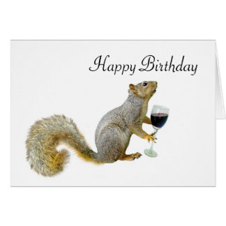 Squirrel with Wine Birthday Squirrel Greeting Card