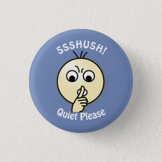 Ssshush Quiet Please 3 Cm Round Badge