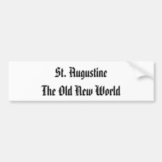 St. Augustine, The Old New World Bumper Sticker